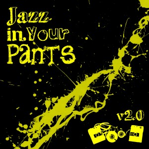 Jazz In Your Pants v2.0